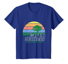 Load image into Gallery viewer, Funny shirts V-neck Tank top Hoodie sweatshirt usa uk au ca gifts for Earth Matters T-Shirt Earth Day Save The Planet 1467804