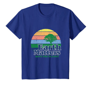 Funny shirts V-neck Tank top Hoodie sweatshirt usa uk au ca gifts for Earth Matters T-Shirt Earth Day Save The Planet 1467804