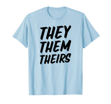 Load image into Gallery viewer, Funny shirts V-neck Tank top Hoodie sweatshirt usa uk au ca gifts for They Them Theirs T-Shirt Preferred Pronouns Gender Queer 1486998