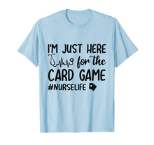 Load image into Gallery viewer, Funny shirts V-neck Tank top Hoodie sweatshirt usa uk au ca gifts for I'm Just Here For The Card Game Funny Nurse Heartbeat Shirt 2478353
