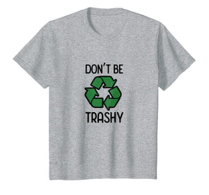 Funny shirts V-neck Tank top Hoodie sweatshirt usa uk au ca gifts for Don't Be Trashy Recycle T-Shirt 1039996