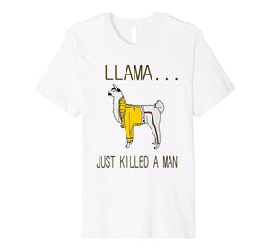 Funny shirts V-neck Tank top Hoodie sweatshirt usa uk au ca gifts for Llama Just Killed A Man HD Design Shirt 2771683