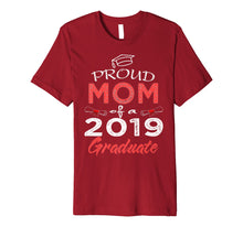 Laden Sie das Bild in den Galerie-Viewer, Proud Mom Of A Class 2019 Graduate Shirt Funny Graduation Premium T-Shirt