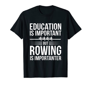 Funny shirts V-neck Tank top Hoodie sweatshirt usa uk au ca gifts for Funny Rowing Is Importanter Education Sports T-Shirt 2440334