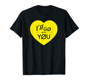 Funny shirts V-neck Tank top Hoodie sweatshirt usa uk au ca gifts for I'll Go With You TOP Yellow Heart Love T-Shirt 2575964