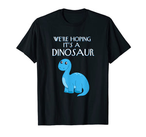 Funny shirts V-neck Tank top Hoodie sweatshirt usa uk au ca gifts for We're Hoping It's A Dinosaur Pregnancy Graphic T-Shirt 2111316