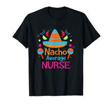 Laden Sie das Bild in den Galerie-Viewer, Funny shirts V-neck Tank top Hoodie sweatshirt usa uk au ca gifts for Nacho Average Nurse RN Funny Mexican Fiesta T Shirt Gift 1316712