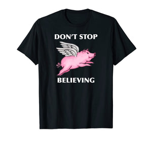Funny shirts V-neck Tank top Hoodie sweatshirt usa uk au ca gifts for Don't Stop Believing Flying Pig With Wings Standard T Shirt 2516727