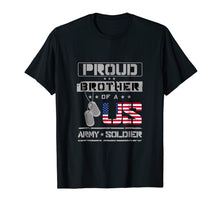 Laden Sie das Bild in den Galerie-Viewer, Proud Brother of a US Army Soldier Shirt
