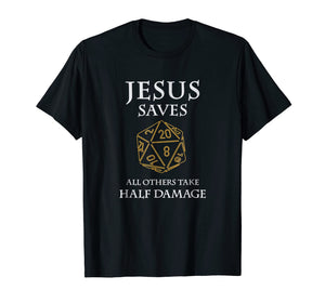 Role Playing Dungeons T-Shirt Funny Jesus Saves Fantasy RPG