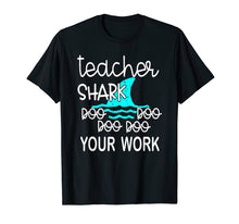 Laden Sie das Bild in den Galerie-Viewer, Teacher Shark Doo Doo Doo Your Work Funny Gift T-Shirt