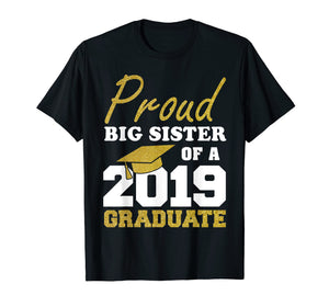 Proud Big Sister Of A Class Of 2019 Graduate T-Shirt Gift