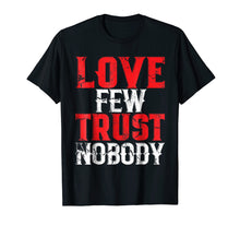 Laden Sie das Bild in den Galerie-Viewer, Urban Hip Hop T-Shirt Love Few Trust Nobody