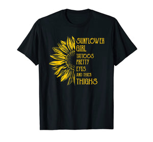 Sunflower Girl Saying Shirt Tattoos Pretty Eyes Thick Thighs