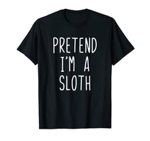 Laden Sie das Bild in den Galerie-Viewer, Pretend I'm A Sloth Costume Halloween Funny T-Shirt