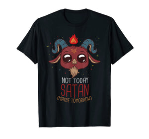 Not Today Satan But Maybe Tomorrow Satanic Devil Baphomet T-Shirt