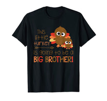 Laden Sie das Bild in den Galerie-Viewer, This Little Turkey Is Going To Be A Big Brother Pregnancy T-Shirt