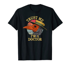 Plague Doctor, Trust Me, I'm A Doctor, Medieval Halloween T-Shirt