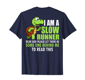 Funny shirts V-neck Tank top Hoodie sweatshirt usa uk au ca gifts for I'm A Slow Runner Dear God-Running Turtle Back Print Shirt 2269290
