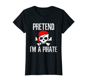 Funny shirts V-neck Tank top Hoodie sweatshirt usa uk au ca gifts for Pretend I'm A Pirate T-Shirt Funny Lazy Halloween Costume 2138109