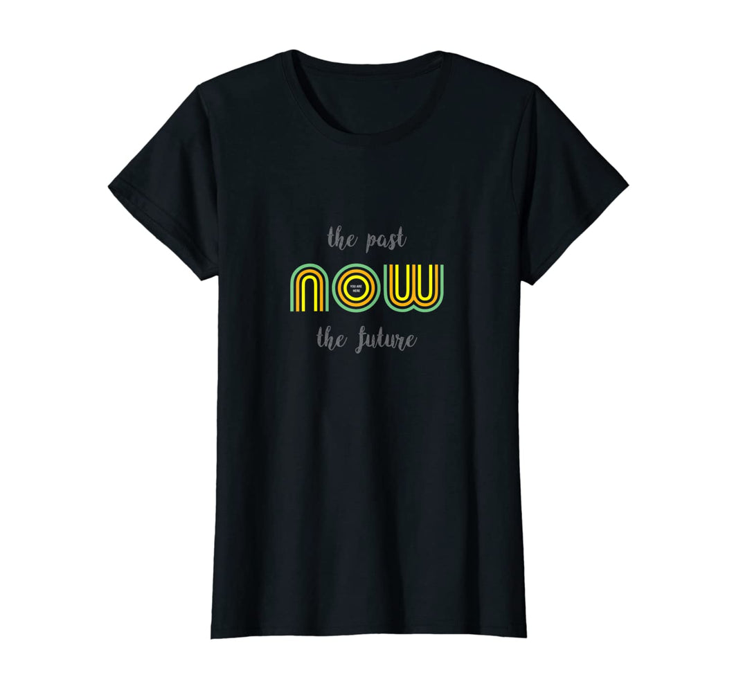 NOW You Are Here T-Shirt