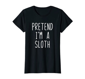 Pretend I'm A Sloth Costume Halloween Funny T-Shirt