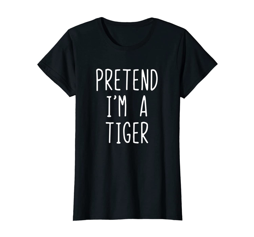 Pretend I'm A Tiger Costume Halloween Funny T-Shirt