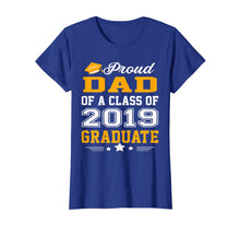 Laden Sie das Bild in den Galerie-Viewer, Proud Dad of a Class of 2019 Graduate T-Shirt