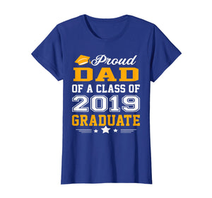 Proud Dad of a Class of 2019 Graduate T-Shirt