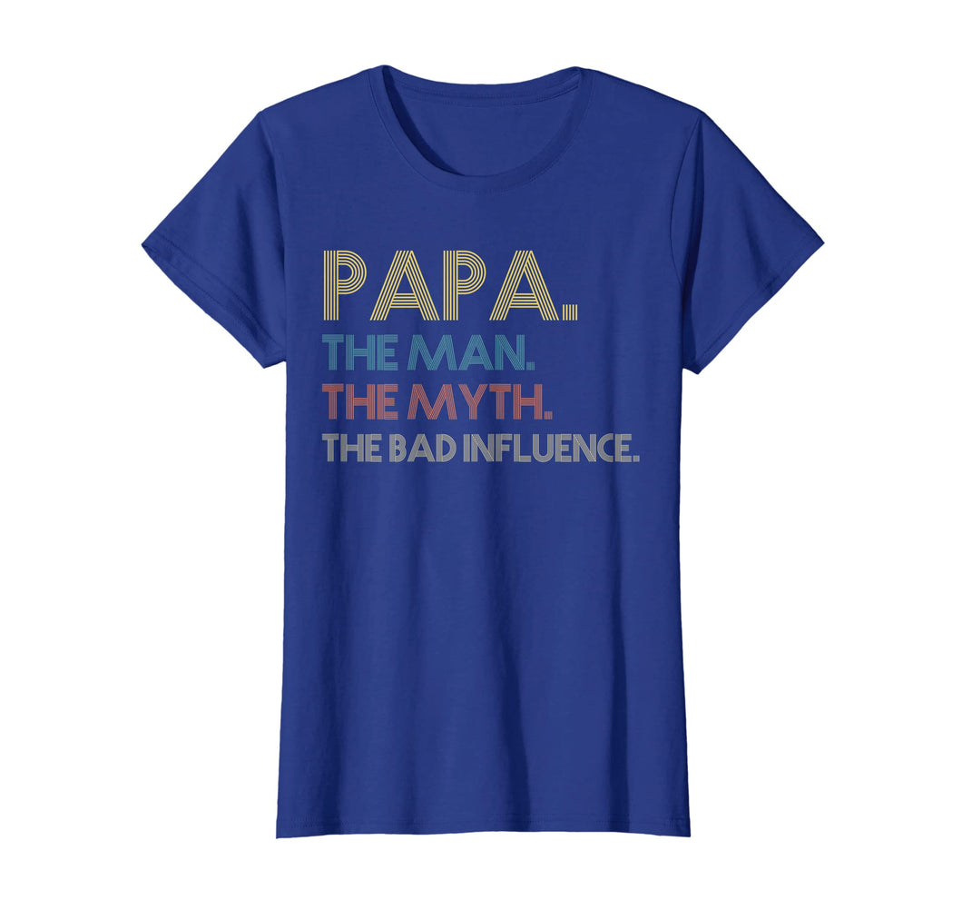 Papa the man the myth the bad influence Vintage T shirt