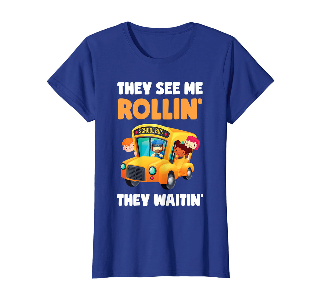They See Me Rollin' Funny School Bus Driver T-Shirt Gift Tee