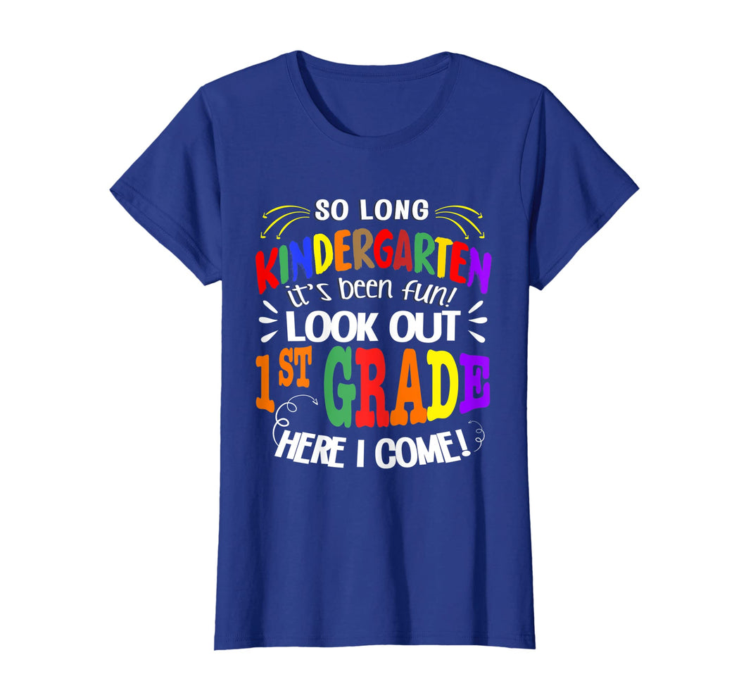 So long Kindergarten Its been fun Look out 1st grade T-shirt