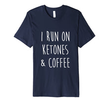 Laden Sie das Bild in den Galerie-Viewer, Funny shirts V-neck Tank top Hoodie sweatshirt usa uk au ca gifts for Funny Keto Shirt I Run On Ketones Coffee Ketosis Diet Gift 2202060