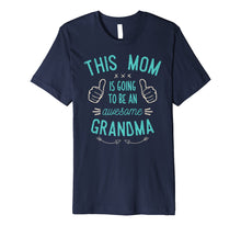 Laden Sie das Bild in den Galerie-Viewer, Funny shirts V-neck Tank top Hoodie sweatshirt usa uk au ca gifts for This Mom Is Going To Be A Grandma Shirt 2114468