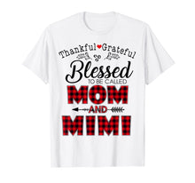 Laden Sie das Bild in den Galerie-Viewer, Funny shirts V-neck Tank top Hoodie sweatshirt usa uk au ca gifts for Thankful Grateful Blessed To Be Called Mom And Mimi TShirt 2140481