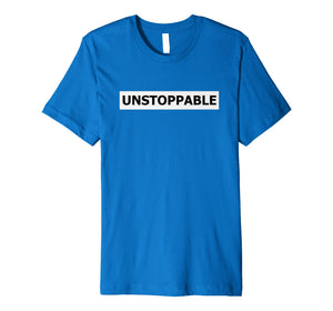 Funny shirts V-neck Tank top Hoodie sweatshirt usa uk au ca gifts for Unstoppable No Limit Inspirational T-Shirt for Go Getters 1084765