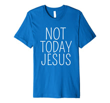 Laden Sie das Bild in den Galerie-Viewer, Funny shirts V-neck Tank top Hoodie sweatshirt usa uk au ca gifts for Not Today Jesus T-Shirt Funny Atheists Tees 1501409