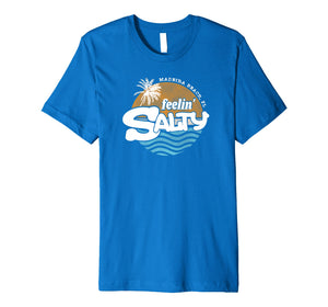 Funny shirts V-neck Tank top Hoodie sweatshirt usa uk au ca gifts for Feelin' Salty Beach Shirt Madeira Beach FL Premium T-Shirt 1235138
