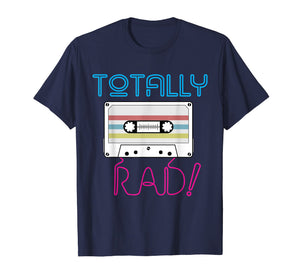 Totally Rad T-Shirt Classic Vintage Retro 80s Party Shirt