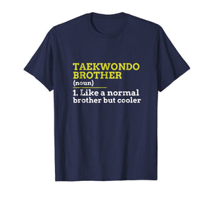 Taekwondo Brother Like A Normal Brother But Cooler T Shirt