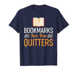 Funny shirts V-neck Tank top Hoodie sweatshirt usa uk au ca gifts for Bookmarks Are For Quitters Reading Shirt - Funny Book Tshirt 2777820