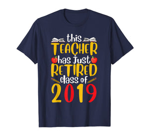 Retired Teacher Class of 2019 T shirt Funny Retirement Gift