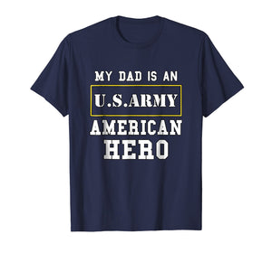 Funny shirts V-neck Tank top Hoodie sweatshirt usa uk au ca gifts for My Dad Is An American Hero US ARMY Tee Proud Military Family 1991396