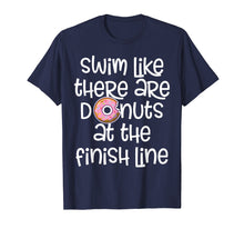Laden Sie das Bild in den Galerie-Viewer, Funny shirts V-neck Tank top Hoodie sweatshirt usa uk au ca gifts for Swim Like There Are Donuts At The Finish Swimmer Gift Shirt 2275598