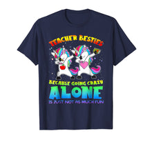 Laden Sie das Bild in den Galerie-Viewer, Teacher Besties Because Going Crazy Alone Is Not Fun T-Shirt
