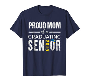 Proud Mom of 2019 Senior Graduation Shirt Graduate Gift