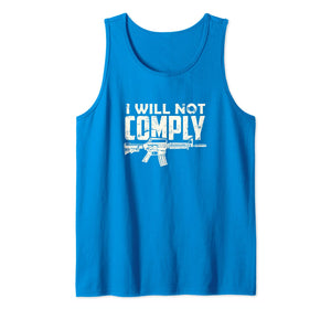 Patriotic AR15 2nd Amendment Support Shirt I will not comply Tank Top