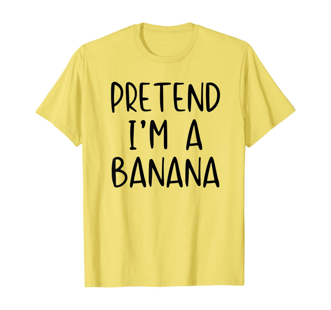 Pretend Banana Costume Halloween Lazy Easy Last Minute T-Shirt