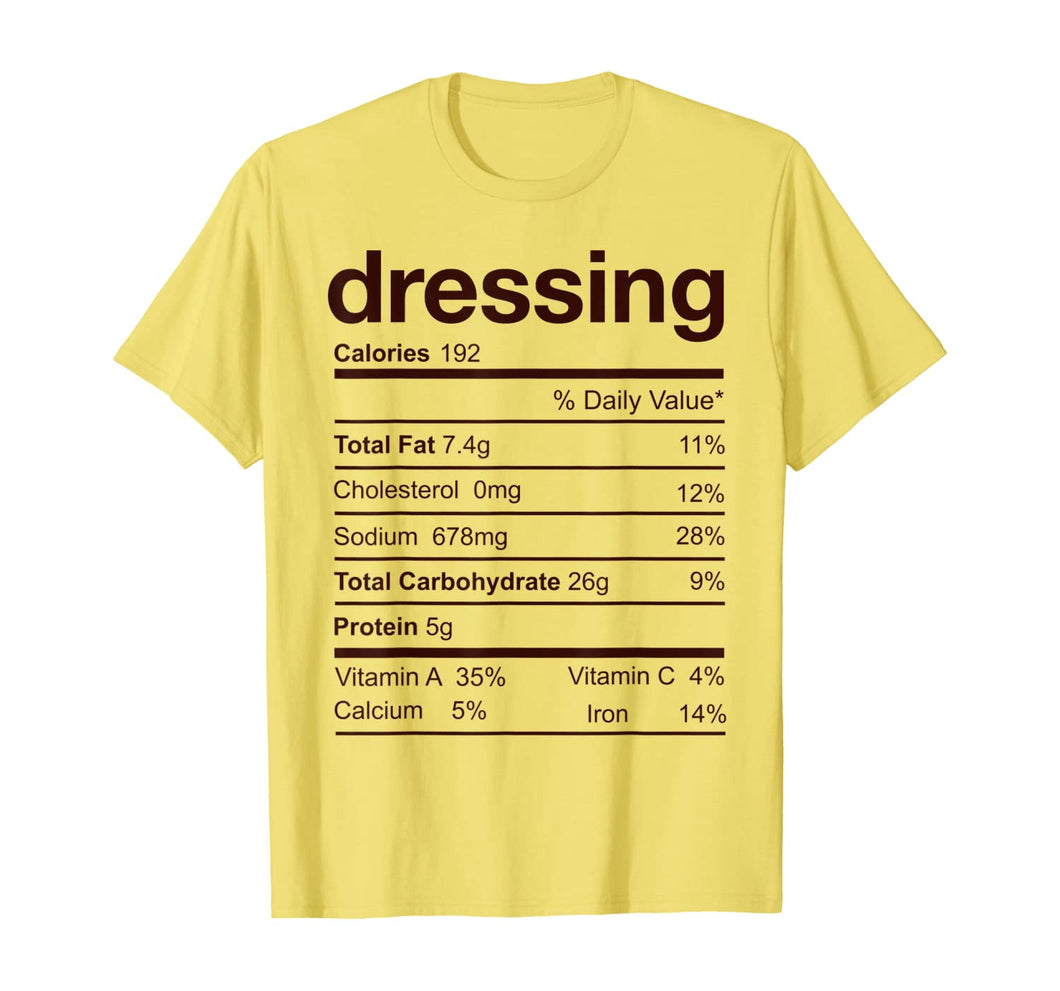 Thanksgiving Shirt Dressing Nutrition Facts Costume Gift T-Shirt