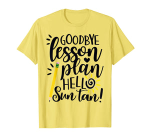 Funny shirts V-neck Tank top Hoodie sweatshirt usa uk au ca gifts for Goodbye Lesson Plan Hello Sun Tan Teacher T Shirt Gift 169012